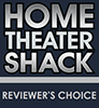 Home Theater Shack Reviewer's Choice Award
